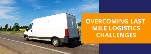Overcoming Last Mile Logistics Challenges