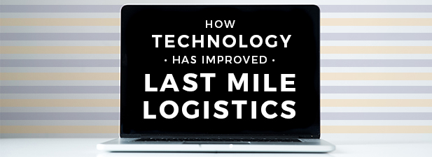 Technology and Last Mile Logistics