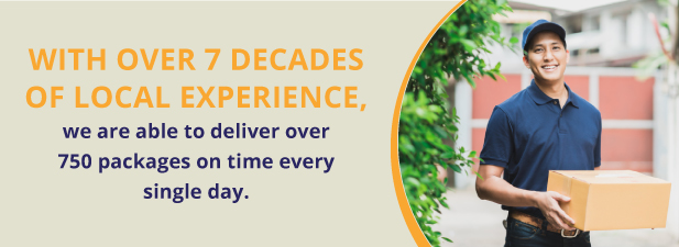 7 decades of local experience, we are able to deliver over 750 packages on time every single day.