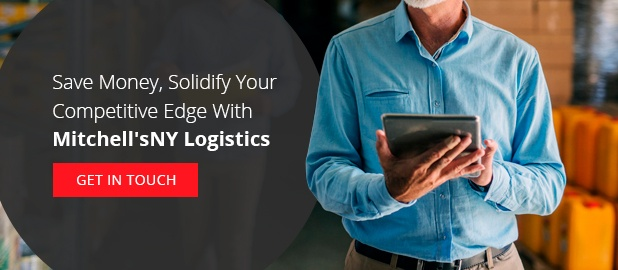 Save Money, Solidify Your Competitive Edge with Mitchell'sNY Logistics. GET IN TOUCH