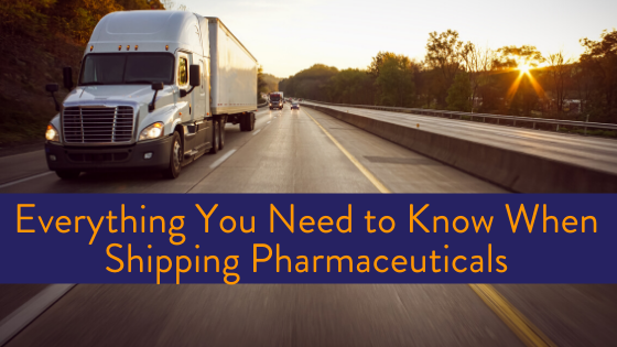 Things to Know When Shipping Pharmaceuticals